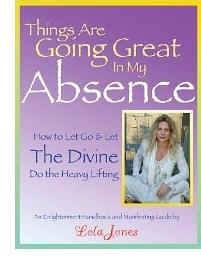 Things Are Going Great In My Absence by Lola Jones