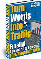 Turn Words Into Traffic -- Tried and Still True!